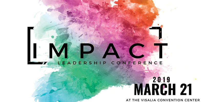 Visalia Chamber of Commerce's Impact Leadership Conference for March 21.
